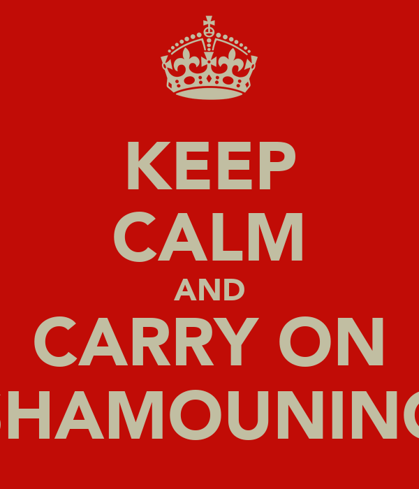 KEEP CALM AND CARRY ON SHAMOUNING
