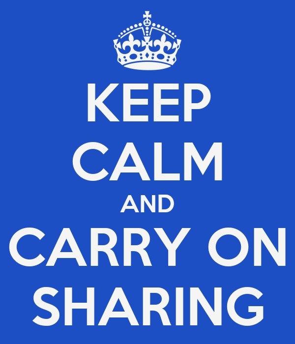 KEEP CALM AND CARRY ON SHARING