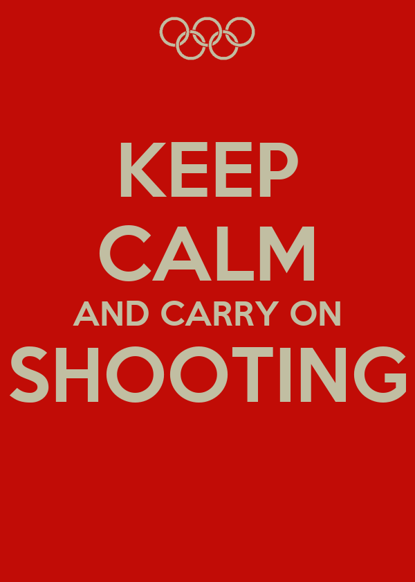 KEEP CALM AND CARRY ON SHOOTING