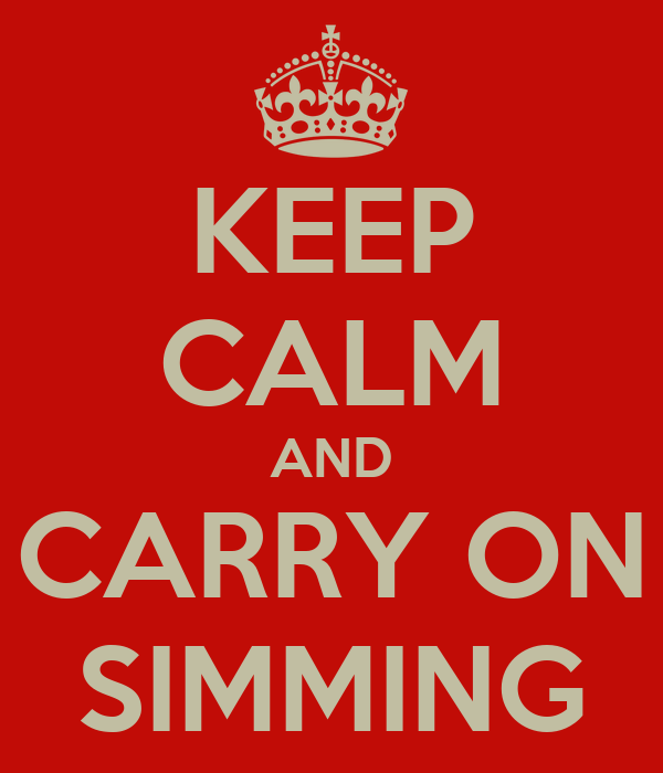 KEEP CALM AND CARRY ON SIMMING