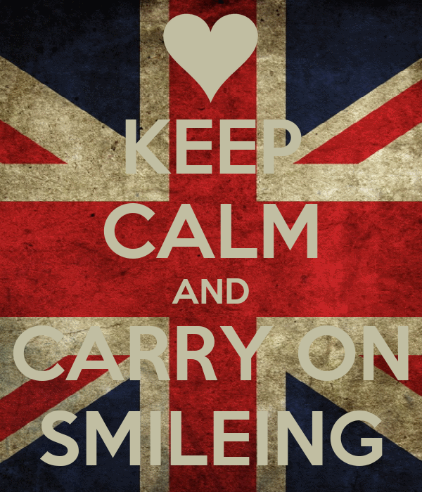 KEEP CALM AND CARRY ON SMILEING