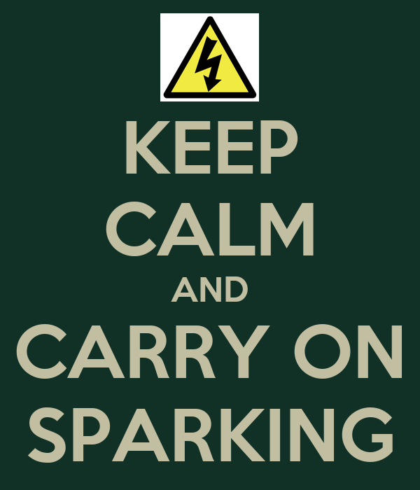 KEEP CALM AND CARRY ON SPARKING