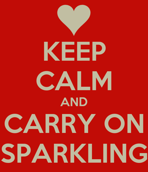 KEEP CALM AND CARRY ON SPARKLING