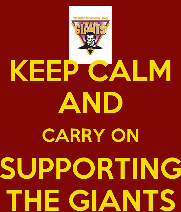 KEEP CALM AND CARRY ON SUPPORTING THE GIANTS