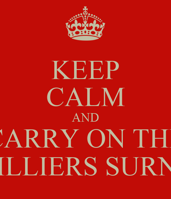 KEEP CALM AND CARRY ON THE DE VILLIERS SURNAME