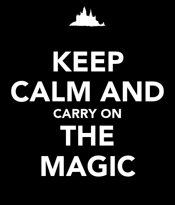 KEEP CALM AND CARRY ON THE MAGIC
