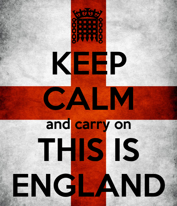 KEEP CALM and carry on THIS IS ENGLAND