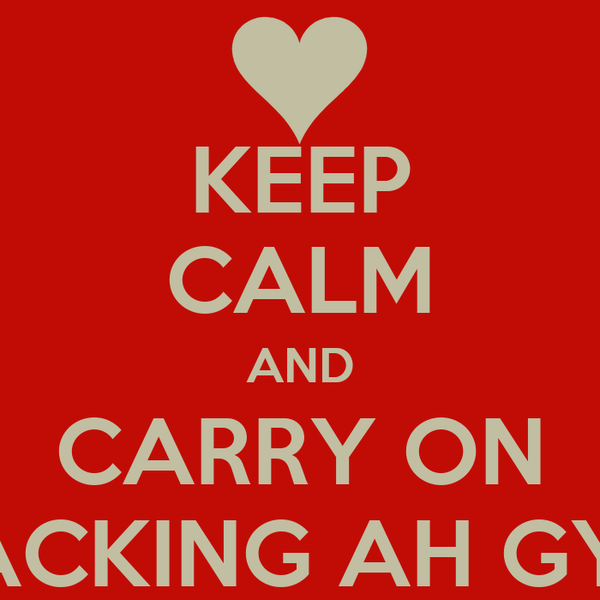 KEEP CALM AND CARRY ON TRACKING AH GYAL