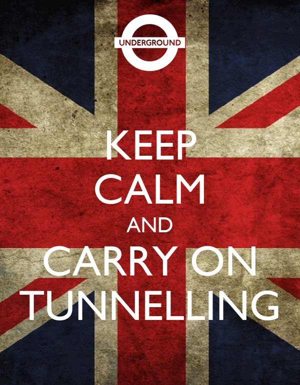 KEEP CALM AND CARRY ON TUNNELLING