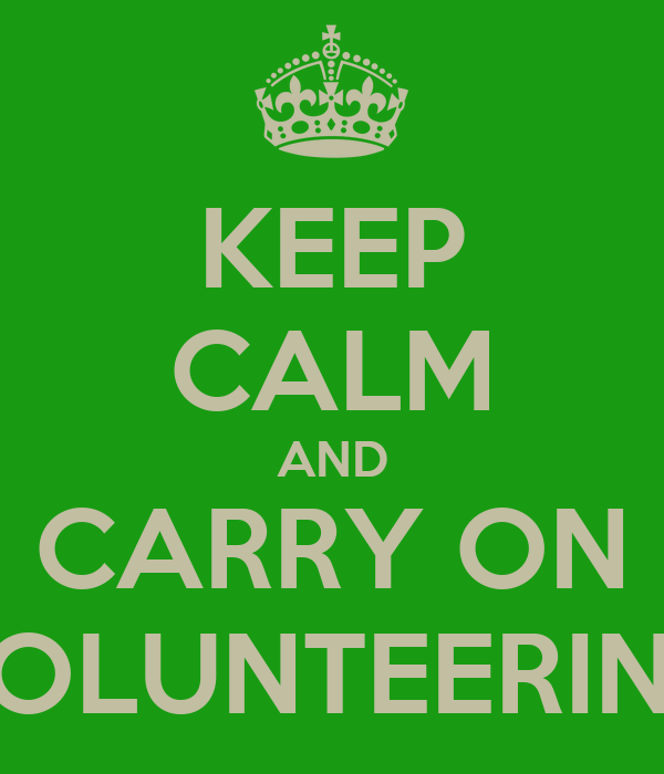 KEEP CALM AND CARRY ON VOLUNTEERING