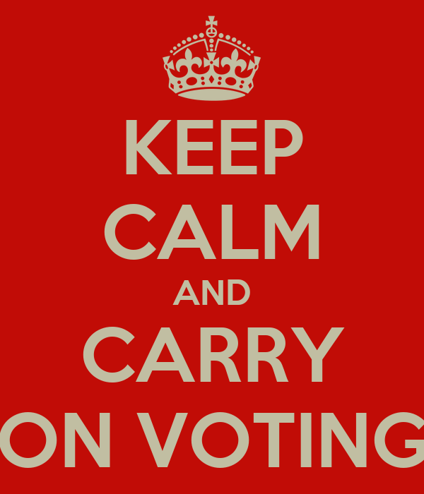 KEEP CALM AND CARRY ON VOTING