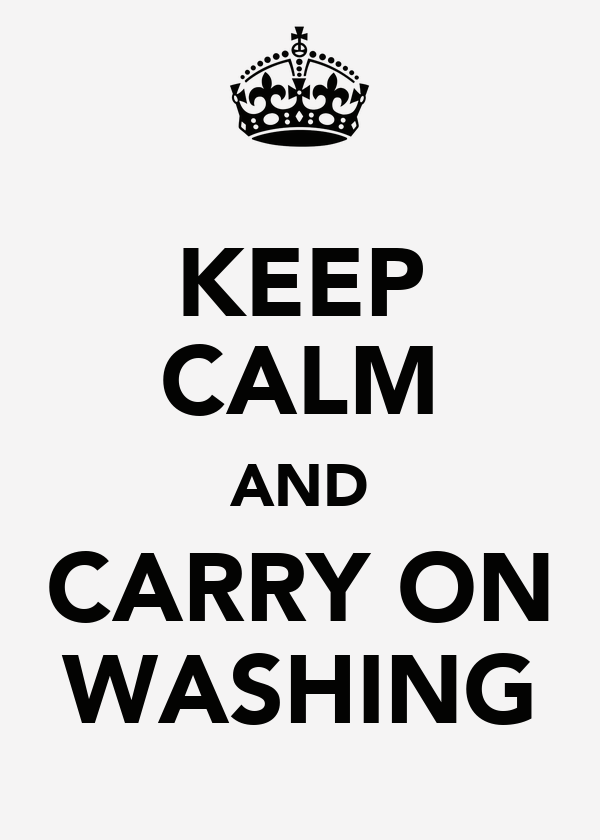 KEEP CALM AND CARRY ON WASHING