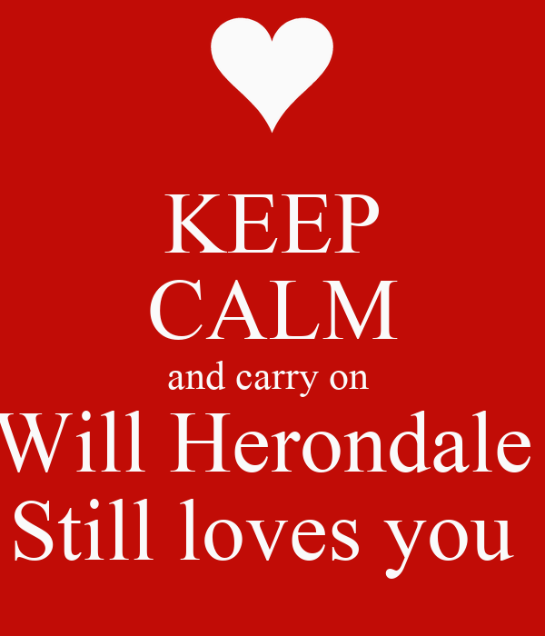 KEEP CALM and carry on  Will Herondale  Still loves you