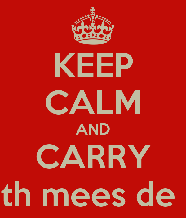 KEEP CALM AND CARRY ON with mees de dollZz