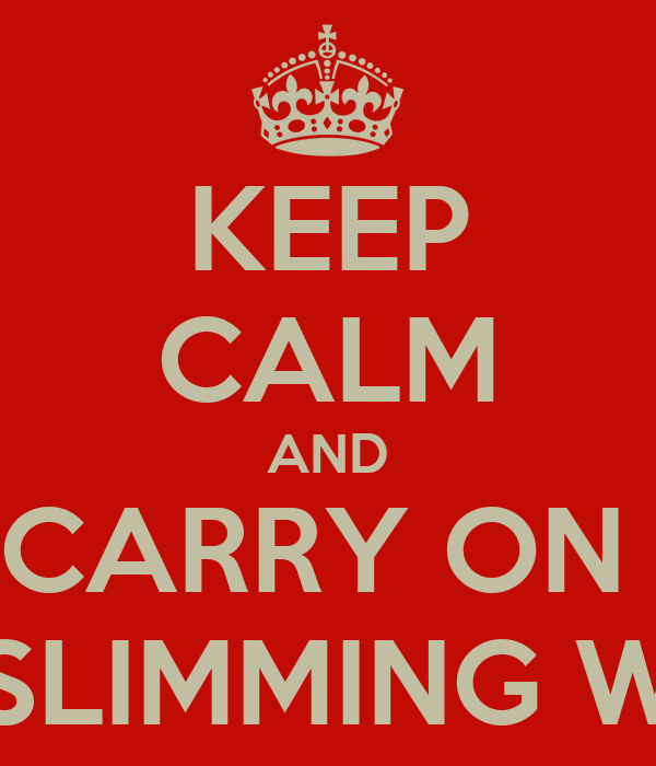 KEEP CALM AND CARRY ON  WITH SLIMMING WORLD