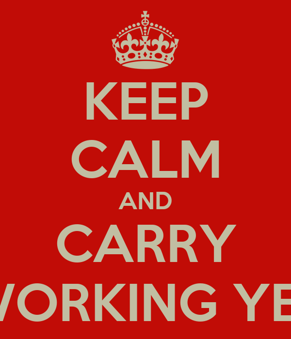 KEEP CALM AND CARRY ON WORKING YEAR 6