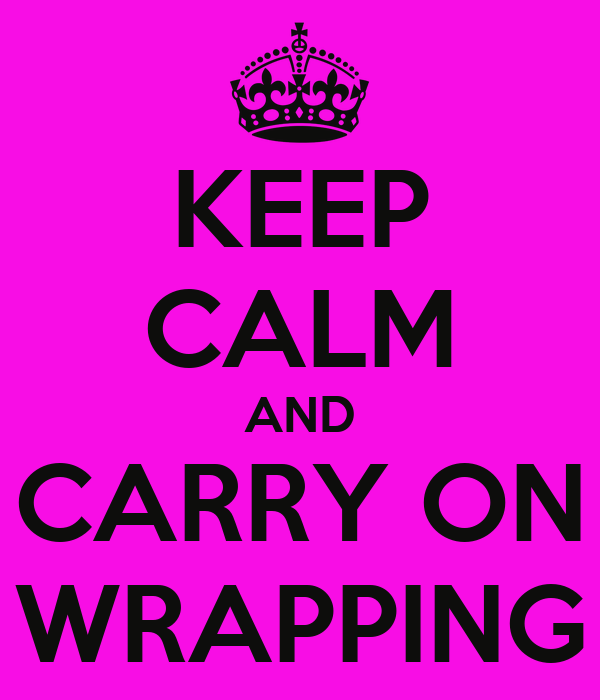 KEEP CALM AND CARRY ON WRAPPING