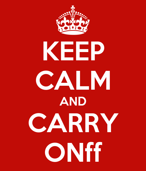 KEEP CALM AND CARRY ONff