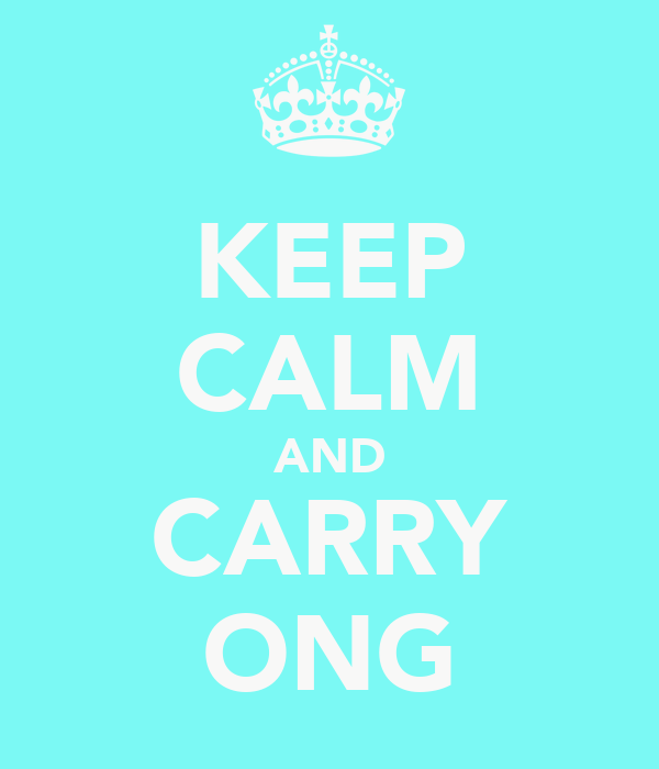 KEEP CALM AND CARRY ONG