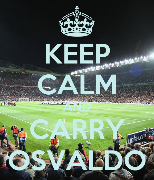 KEEP CALM AND CARRY OSVALDO