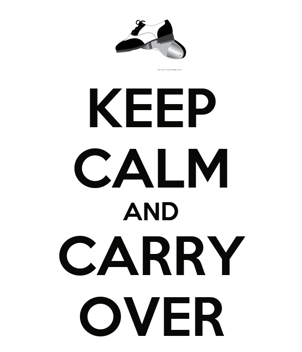 KEEP CALM AND CARRY OVER