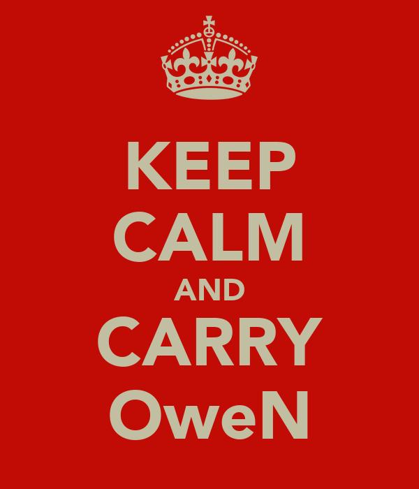 KEEP CALM AND CARRY OweN