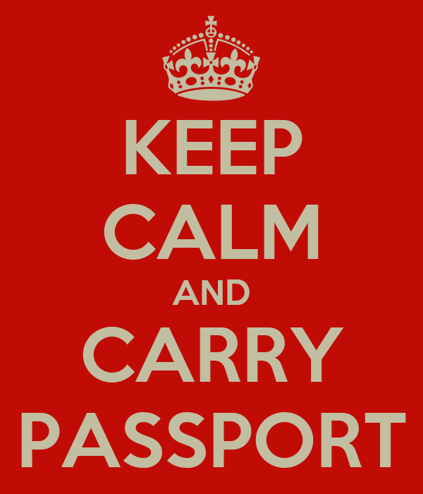 KEEP CALM AND CARRY PASSPORT
