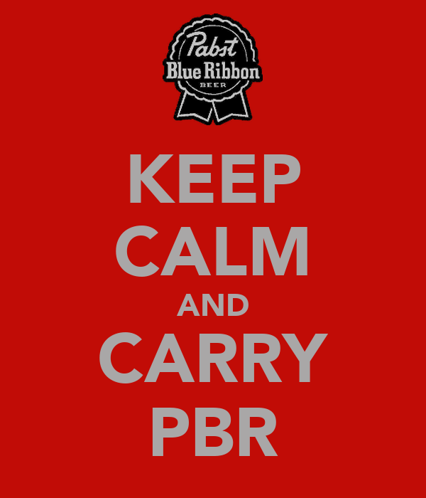 KEEP CALM AND CARRY PBR