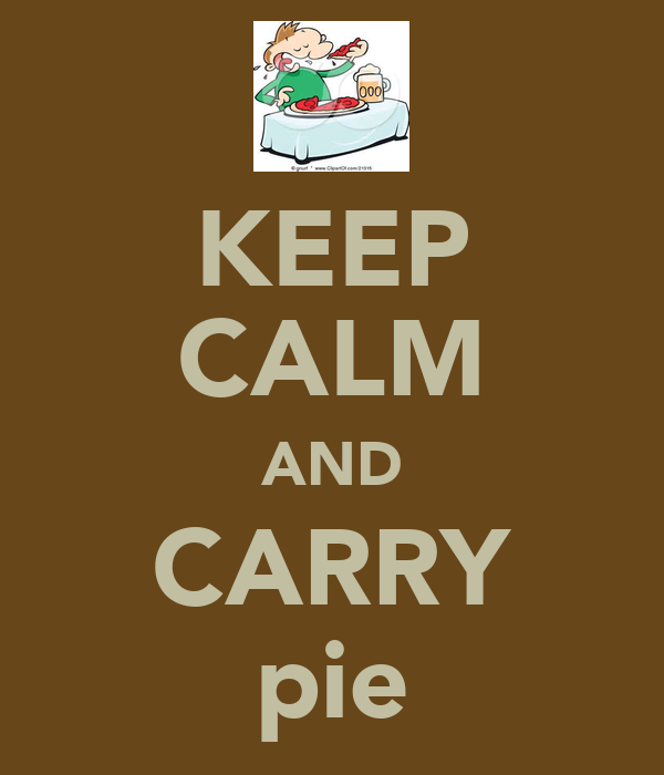 KEEP CALM AND CARRY pie