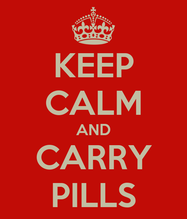 KEEP CALM AND CARRY PILLS