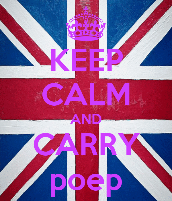KEEP CALM AND CARRY poep