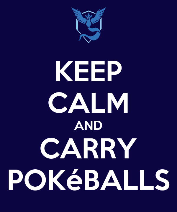 KEEP CALM AND CARRY POKéBALLS