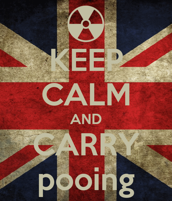 KEEP CALM AND CARRY pooing