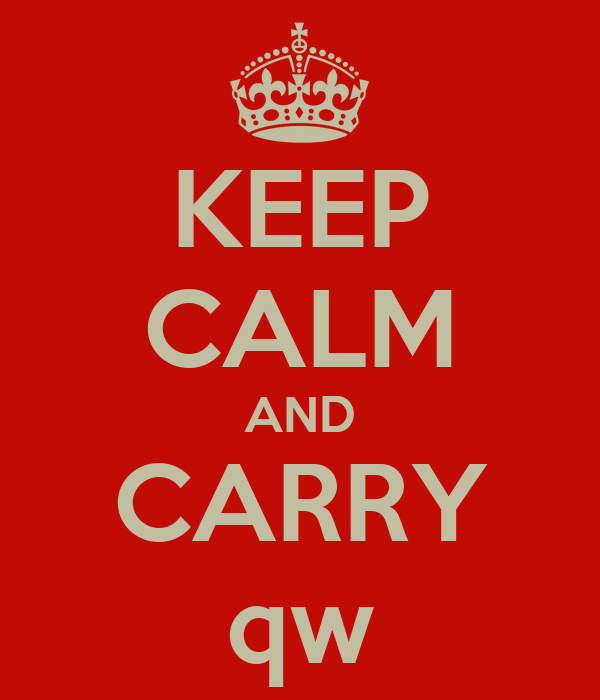 KEEP CALM AND CARRY qw