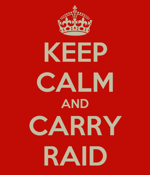 KEEP CALM AND CARRY RAID