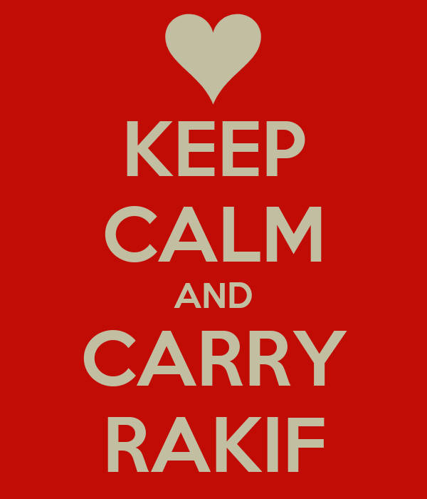 KEEP CALM AND CARRY RAKIF