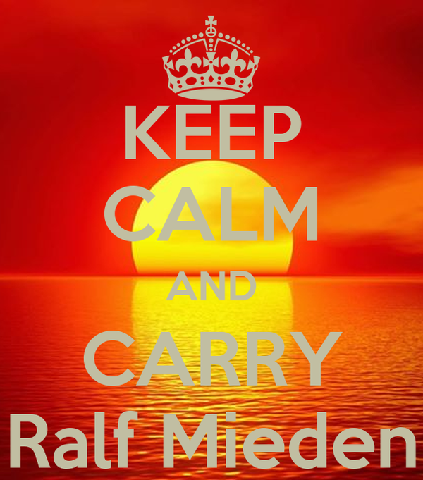 KEEP CALM AND CARRY Ralf Mieden