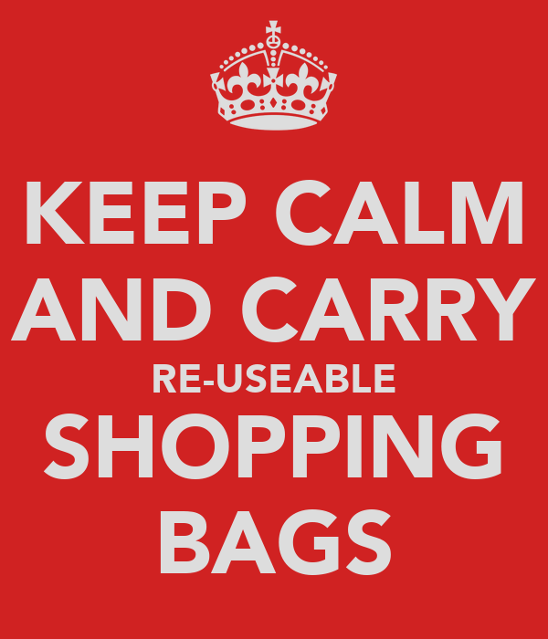 KEEP CALM AND CARRY RE-USEABLE SHOPPING BAGS