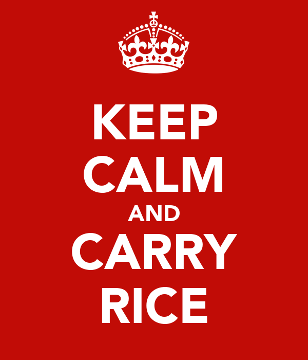 KEEP CALM AND CARRY RICE