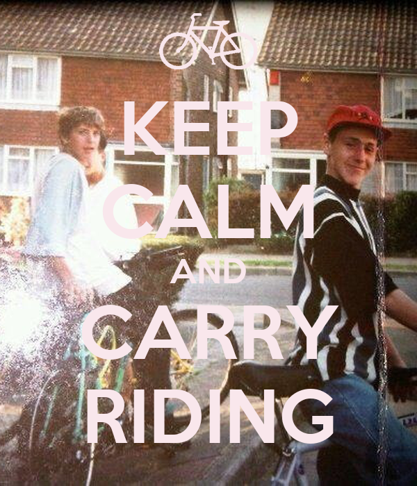 KEEP CALM AND CARRY RIDING