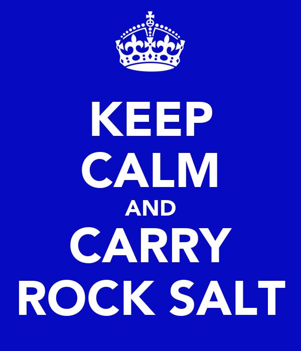 KEEP CALM AND CARRY ROCK SALT