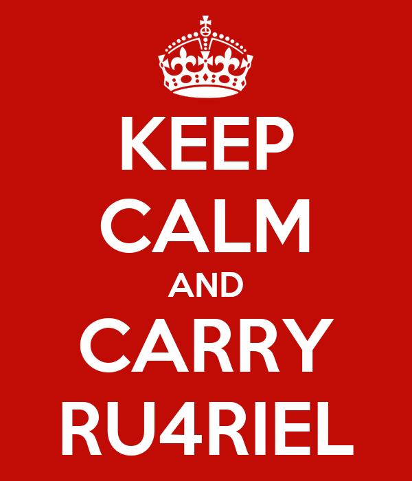 KEEP CALM AND CARRY RU4RIEL