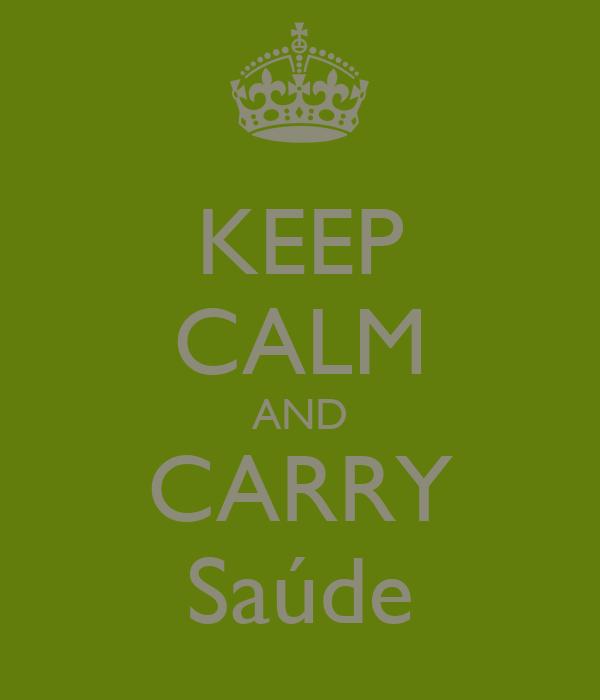 KEEP CALM AND CARRY Saúde