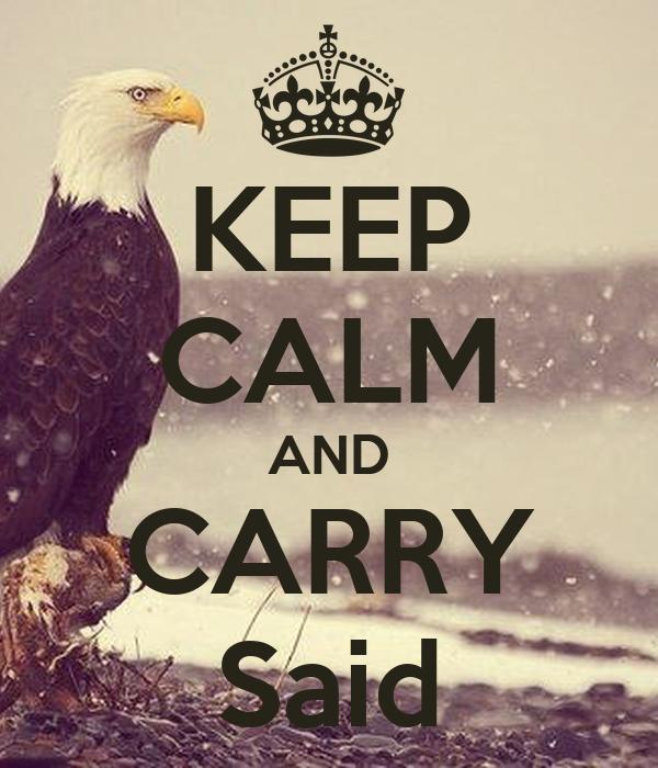 KEEP CALM AND CARRY Said