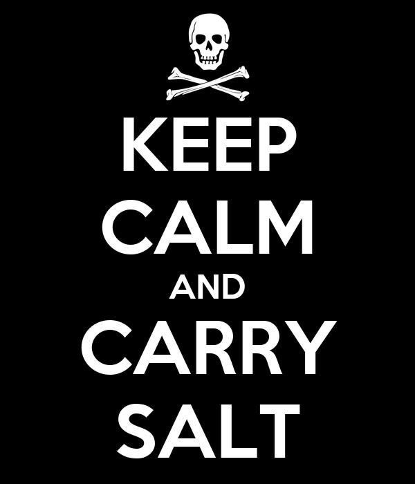 KEEP CALM AND CARRY SALT