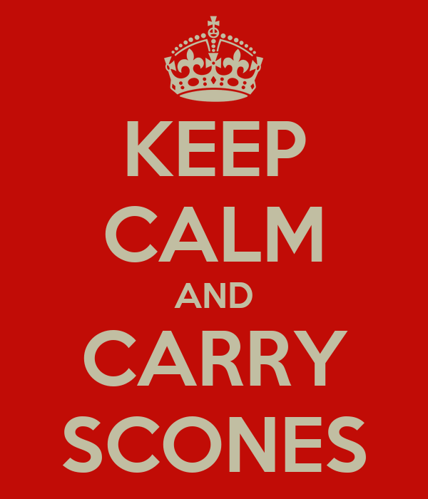 KEEP CALM AND CARRY SCONES