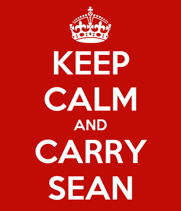 KEEP CALM AND CARRY SEAN