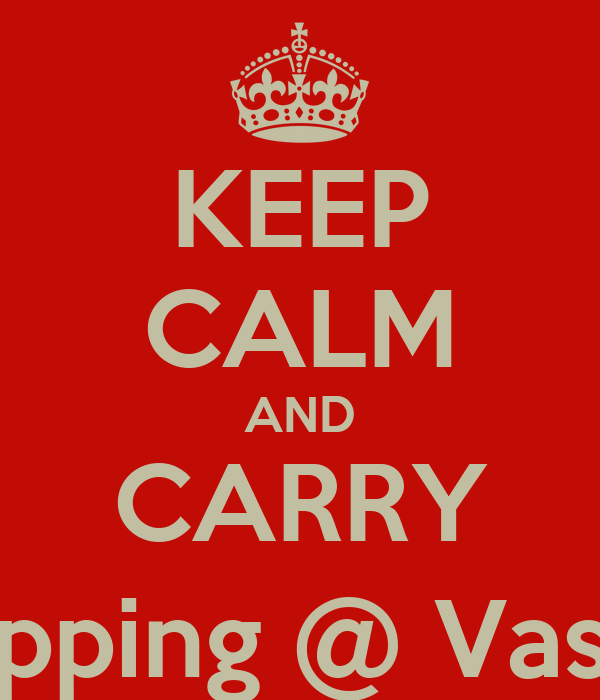 KEEP CALM AND CARRY Shopping @ Vashi's