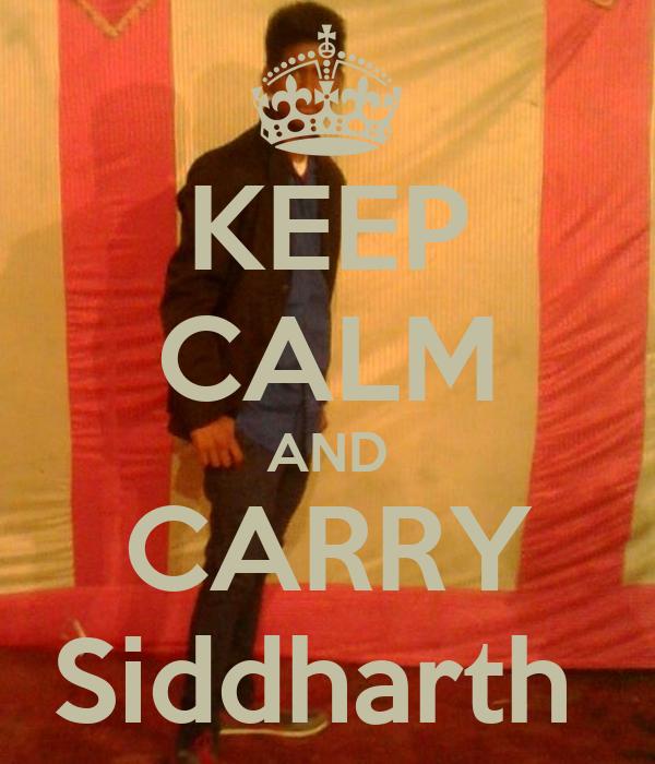 KEEP CALM AND CARRY Siddharth