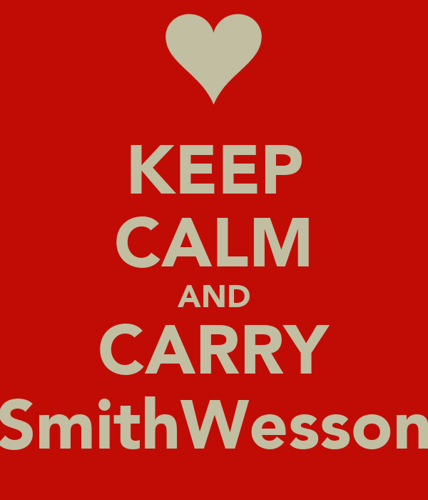 KEEP CALM AND CARRY SmithWesson